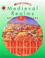 bokomslag Re-discovering Medieval Realms: Britain 1066-1500