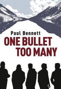 bokomslag One Bullet Too Many