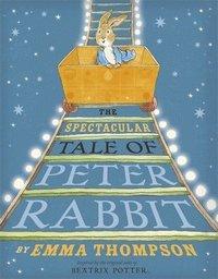 bokomslag The Spectacular Tale of Peter Rabbit