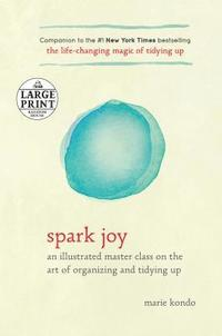 bokomslag Spark Joy: An Illustrated Master Class on the Art of Organizing and Tidying Up