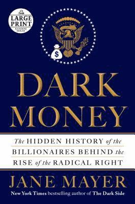 bokomslag Dark Money: The Hidden History of the Billionaires Behind the Rise of the Radical Right
