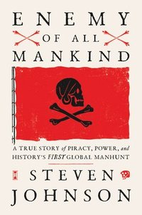 bokomslag Enemy Of All Mankind: A True Story of Piracy, Power, and History's First Global Manhunt