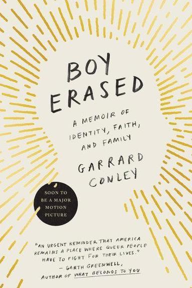 bokomslag Boy Erased: A Memoir of Identity, Faith, and Family