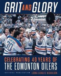 bokomslag Grit and Glory: Celebrating 40 Years of the Edmonton Oilers