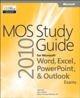 bokomslag MOS 2010 Study Guide for Microsoft Word, Excel, PowerPoint, and Outlook