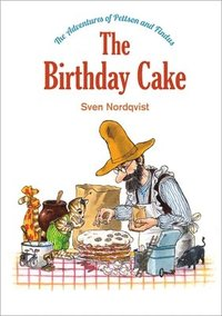 bokomslag The Birthday Cake: The Adventures of Pettson and Findus