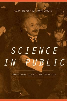 Science In Public: Communication, Culture, And Credibility 1