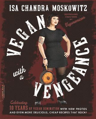 bokomslag Vegan with a Vengeance, 10th Anniversary Edition