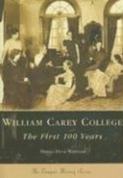 bokomslag William Carey College:: The First 100 Years