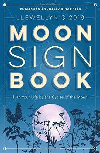 bokomslag Llewellyns moon sign book 2018 - plan your life by the cycles of the moon