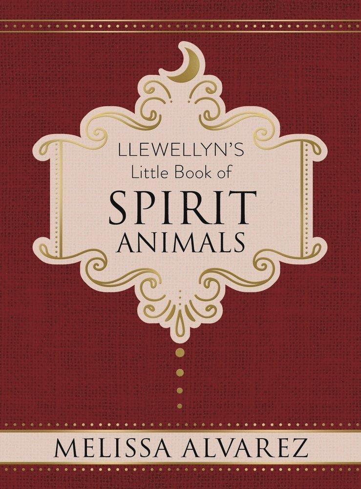 Llewellyns little book of spirit animals 1