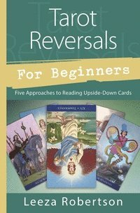 bokomslag Tarot reversals for beginners - five approaches to reading upside-down card