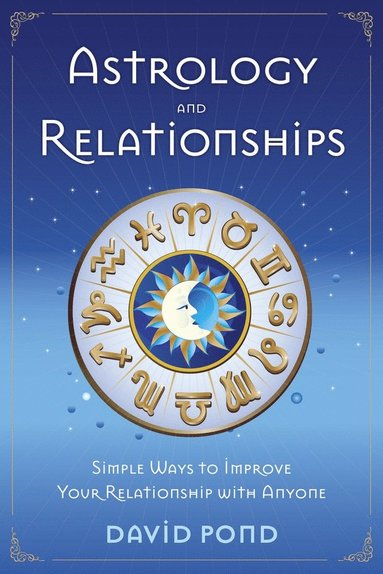 bokomslag Astrology and relationships - simple ways to improve your relationship with