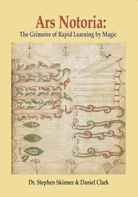bokomslag Ars Notoria: The Grimoire of Rapid Learning by Magic, with the Golden Flowers of Apollonius of Tyana
