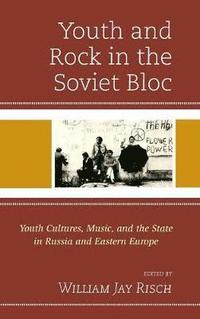 bokomslag Youth and Rock in the Soviet Bloc