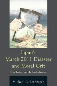 bokomslag Japan's March 2011 Disaster and Moral Grit