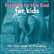bokomslag Friends to the End for Kids: The True Value of Friendship