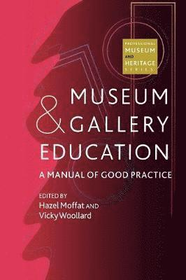 bokomslag Museum and Gallery Education: A Manual of Good Practice: A Manual of Good Practice