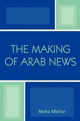 bokomslag The Making of Arab News