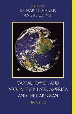 bokomslag Capital, Power, and Inequality in Latin America and the Caribbean
