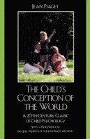 bokomslag The Child's Conception of the World: A 20th-Century Classic of Child Psychology