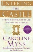 bokomslag Entering the Castle: Finding the Inner Path to God and Your Soul's Purpose
