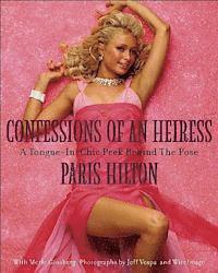 bokomslag Confessions of an heiress : a tongue-in-chic peek behind the pose