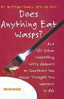 bokomslag Does Anything Eat Wasps?: And 101 Other Unsettling, Witty Answers to Questions You Never Thought You Wanted to Ask