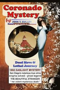bokomslag Coronado Mystery: Dead Move & Lethal Journey: Kate Morgan and the Haunting Mystery of Coronado, Special 125th Anniversary Double - 2 Boo