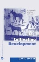 bokomslag Cultivating development - an ethnography of aid policy and practice