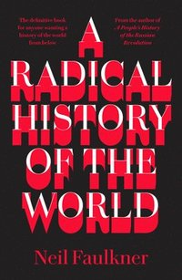 bokomslag A Radical History of the World
