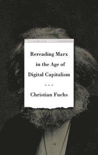 bokomslag Rereading Marx in the Age of Digital Capitalism