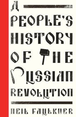 bokomslag A People's History of the Russian Revolution