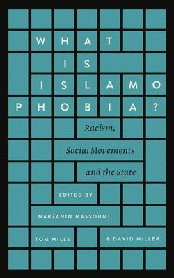 bokomslag What is islamophobia? - racism, social movements and the state