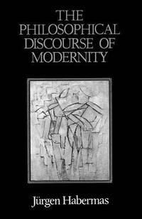 bokomslag The Philosophical Discourse of Modernity
