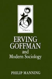 bokomslag Erving Goffman and Modern Sociology
