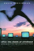 bokomslag After the Death of Childhood: Growing Up in the Age of Electronic Media