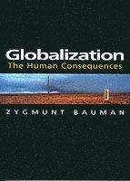 bokomslag Globalization: The Human Consequences