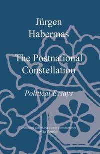 bokomslag The Postnational Constellation: Political Essays