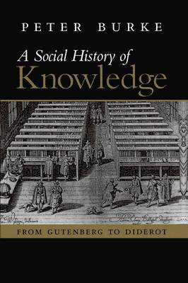 bokomslag A Social History of Knowledge: From Gutenberg to Diderot