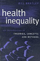 bokomslag Health Inequality: An Introduction to Concepts, Theories and Methods