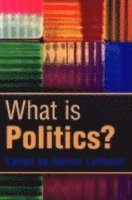 bokomslag What is Politics?: The Activity and its Study