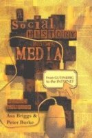 bokomslag A Social History of the Media: From Gutenberg to the Internet, 2nd Edition