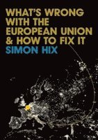 bokomslag What's Wrong with the Europe Union and How to Fix it