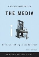bokomslag Social History of the Media: From Gutenberg to the Internet, 3rd Edition