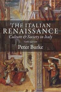 bokomslag The Italian Renaissance: Culture and Society in Italy