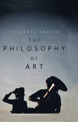 bokomslag The Philosophy of Art: An Introduction
