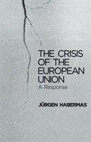 bokomslag The Crisis of the European Union