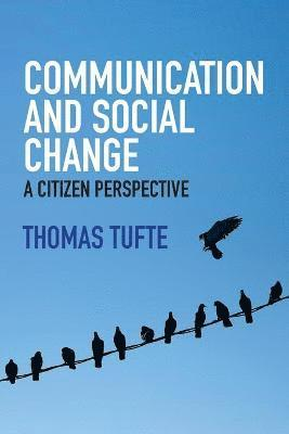 bokomslag Communication and Social Change: A Citizen Perspective