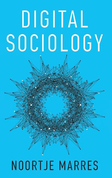 bokomslag Digital Sociology: The Reinvention of Social Research